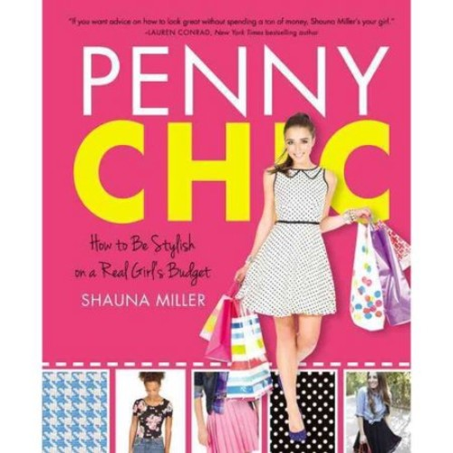 Penny Chic : How to Be Stylish on a Real Girl's Budget