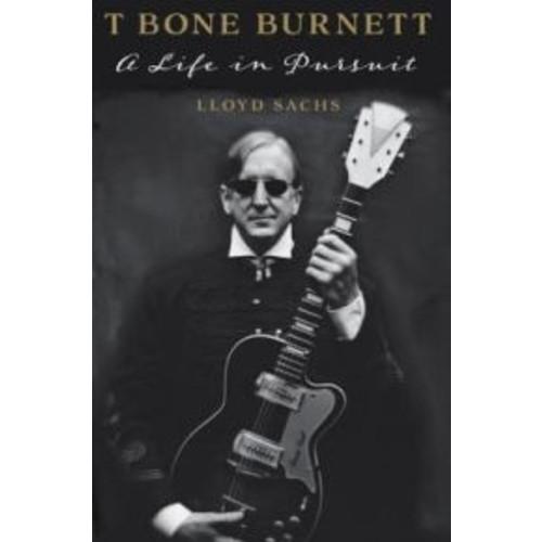 T Bone Burnett: A Life in Pursuit