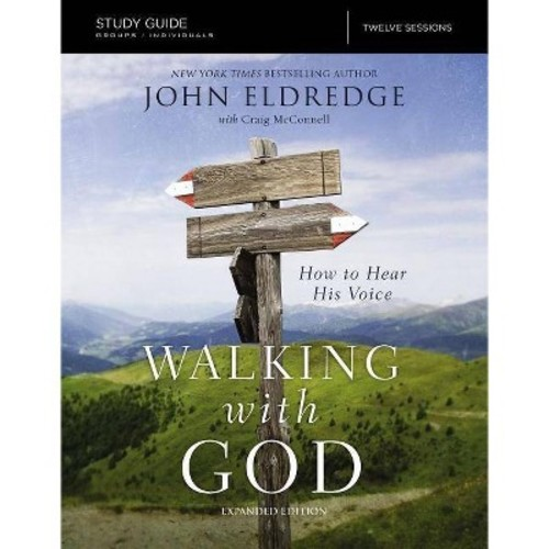 Walking With God : How to Hear His Voice (Paperback) (John Eldredge)
