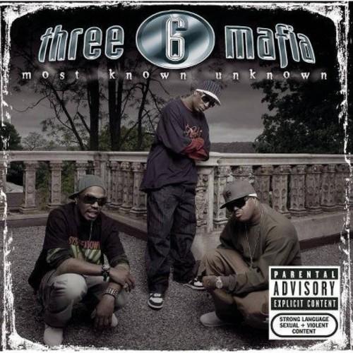 Three 6 Mafia - Most Known Unknown (Bonus Tracks) [Explicit Lyrics] (CD)