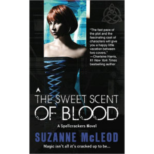 The Sweet Scent of Blood (Spellcrackers Series #1)