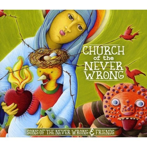 Church of the Never Wrong [CD]