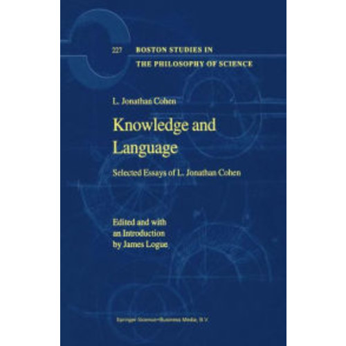 Knowledge and Language: Selected Essays of L. Jonathan Cohen / Edition 1