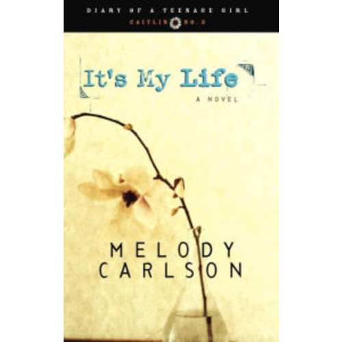 It's My Life (Diary of a Teenage Girl Series #2)