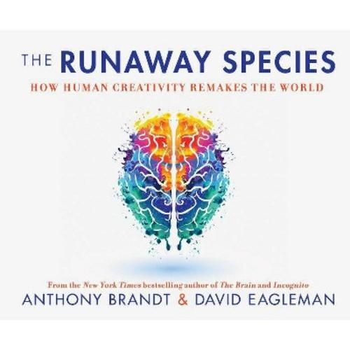 Runaway Species : How Human Creativity Remakes the World (MP3-CD) (Anthony Brandt & David Eagleman)