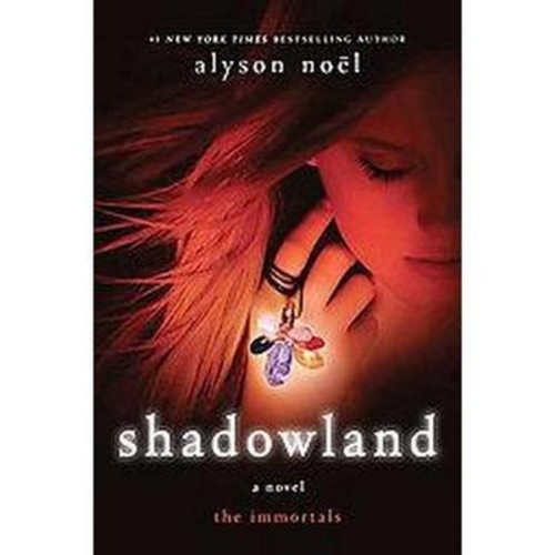 Shadowland ( The Immortals) (Hardcover) by Alyson Noel