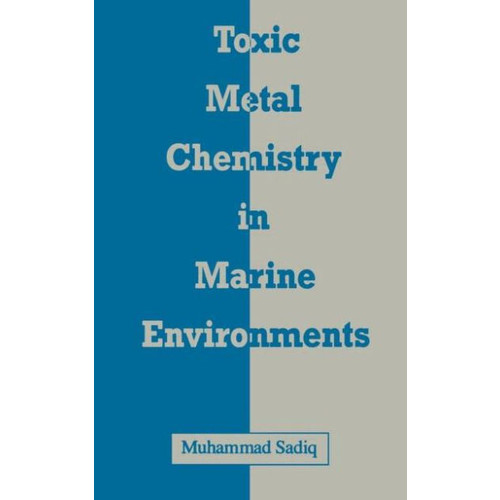 Toxic Metal Chemistry In Marine Environments / Edition 1