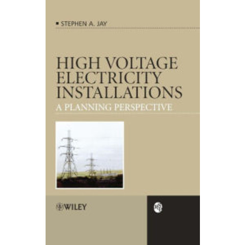 High Voltage Electricity Installations: A Planning Perspective / Edition 1