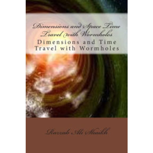 Dimensions and Space Time Travel with Wormholes: Dimensions and Time Travel with Wormholes