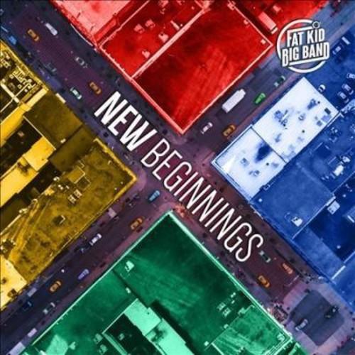 Fat Kid Big Band - New Beginnings (CD)