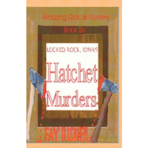 Locked Rock, Iowa's Hatchet Murders
