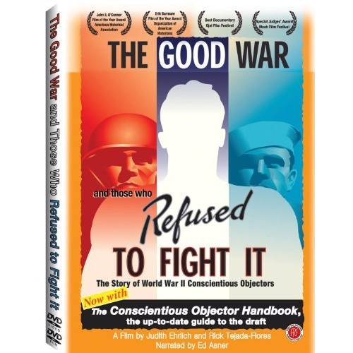 The Good War and Those Who Refused to Fight It