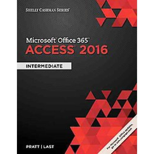 Shelly Cashman Series Microsoft Office 365 & Access 2016: Intermediate