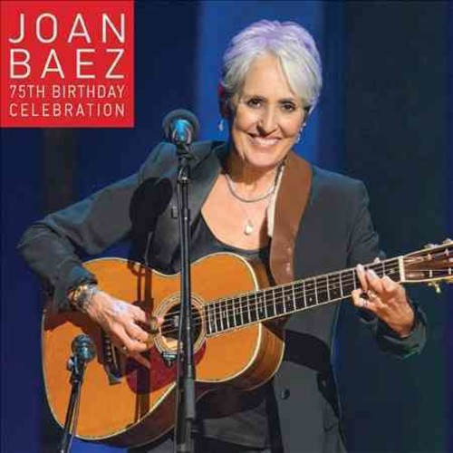Joan Baez - Joan Baez 75th Birthday Celebration