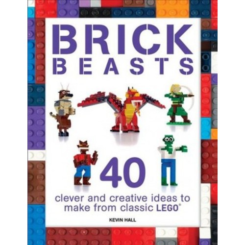 Brick Beasts : 40 Clever and Creative Ideas to Make from Classic Lego (Paperback) (Kevin Hall)