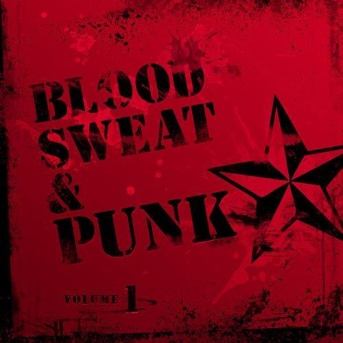 Blood, Sweat and Punk, Vol. 1 [CD]