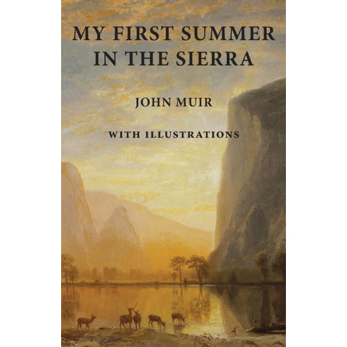 My First Summer in the Sierra: With Illustrations