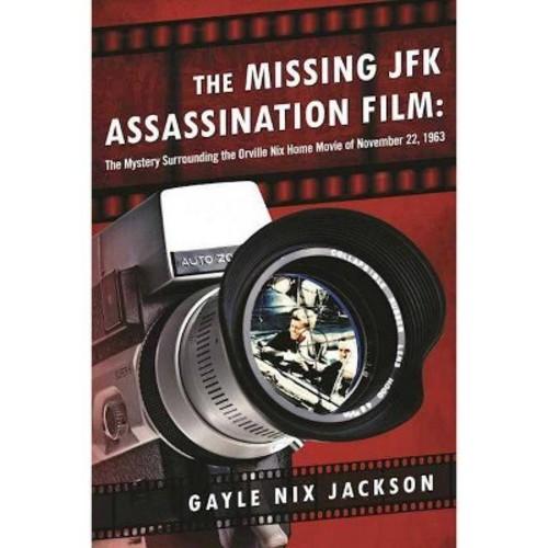 The Missing JFK Assassination Film (Hardcover)
