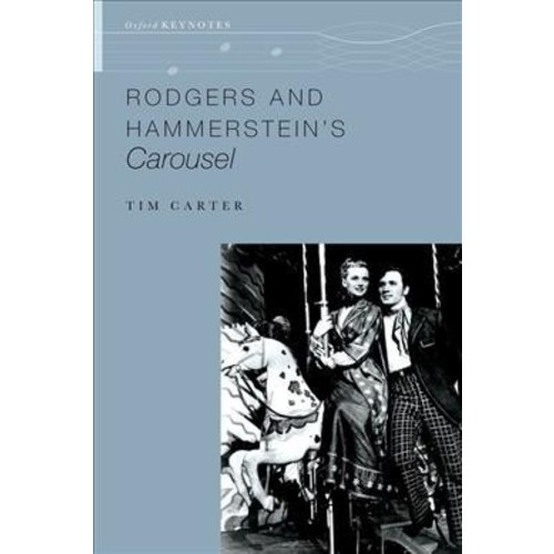 Rodgers and Hammerstein's Carousel (Hardcover) (Tim Carter)