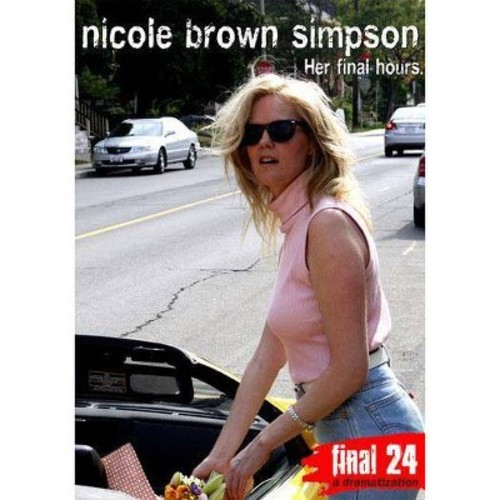 Nicole Brown Simpson: Final 24 - Her Final Hours [DVD] [English] [2008]