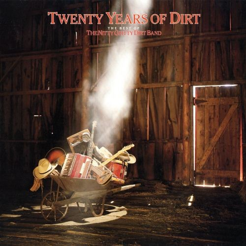 Twenty Years of Dirt: The Best of the Nitty Gritty Dirt Band [LP] - VINYL