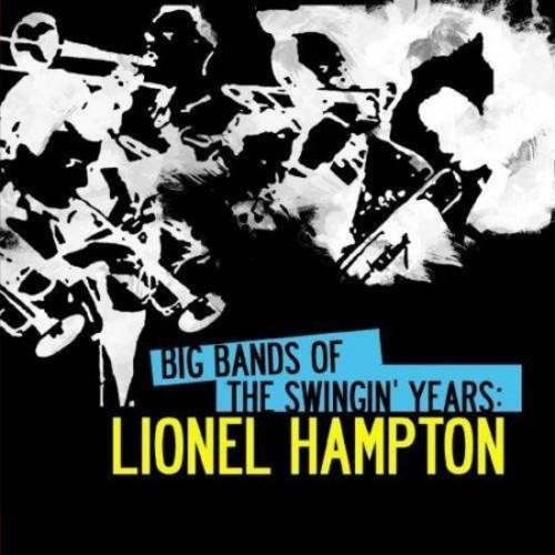Lionel Hampton - Big Bands Swingin' Years: Lionel Hampton [Digital Version]