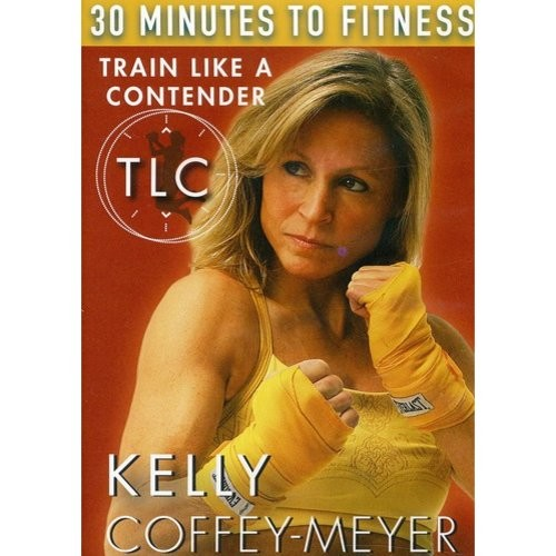 Kelly Coffey-Meyer: 30 Minutes to Fitness: Train Like a Contender (DVD)