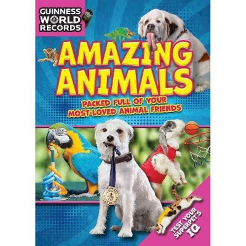 Amazing Animals : Packed Full of Your Most-loved Animal Friends (Paperback) (Editors of Guinness World