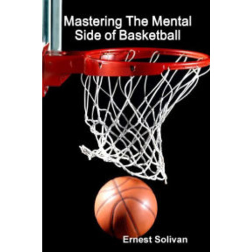 Mastering The Mental Side Of Basketball