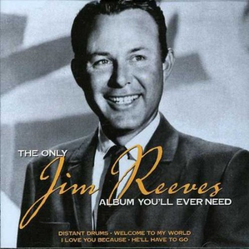 Only Jim Reeves: Album You'll Ever Need