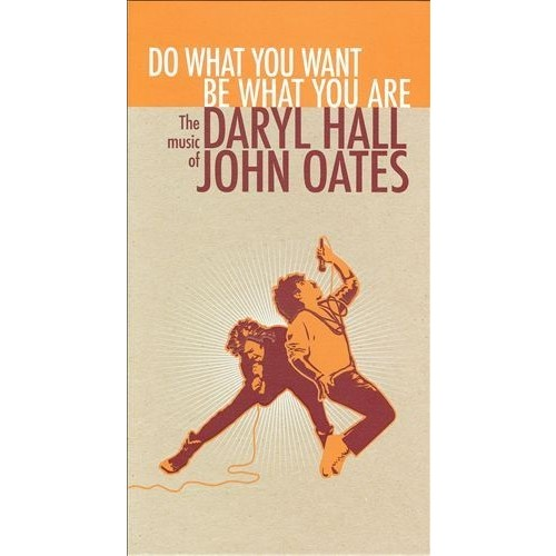 Do What You Want, Be What You Are: The Music of Daryl Hall & John Oates Box set