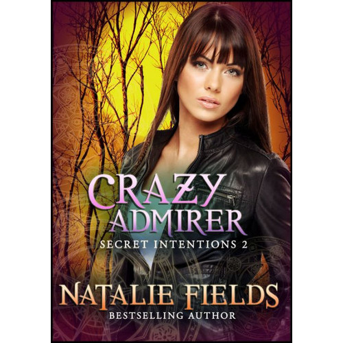 Crazy Admirer: Secret Intentions 2
