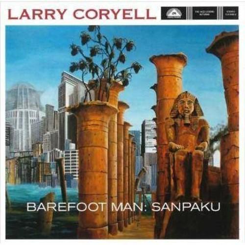 Larry Coryell - Barefoot Man: Sanpaku