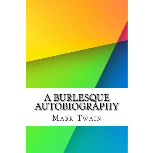 A Burlesque Autobiography
