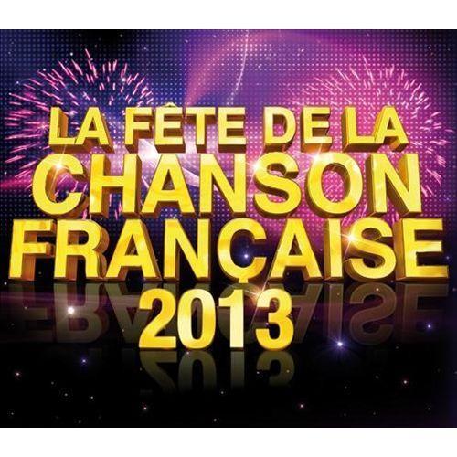 La Fte de la Chanson Franaise 2013 [CD]