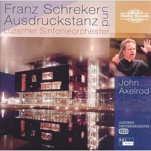 Franz Schreker und Ausdruckstanz [CD]