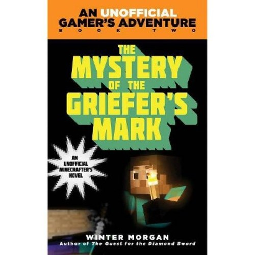 Unofficial Gamer's Adventures: The Mystery of the Griefer's Mark (Paperback)