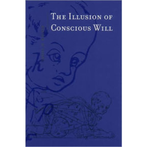 The Illusion of Conscious Will / Edition 1