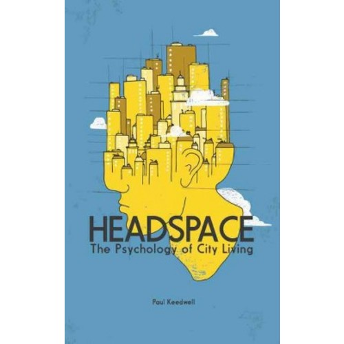 Headspace : The Psychology of City Living (Hardcover) (Paul Keedwell)