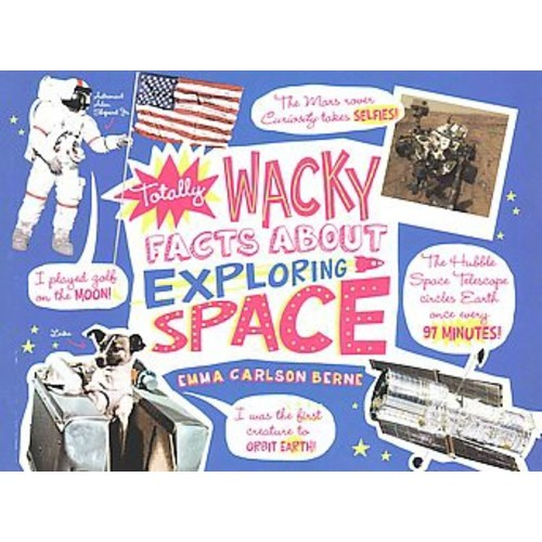 Totally Wacky Facts About Exploring Space (Paperback)
