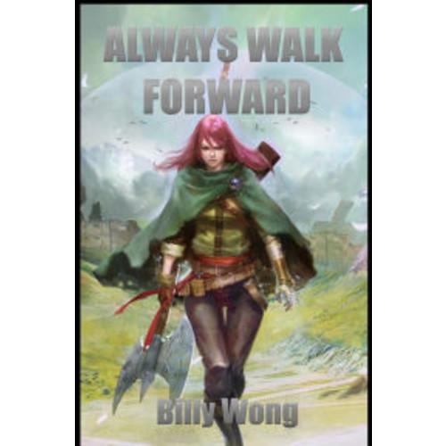 Always Walk Forward