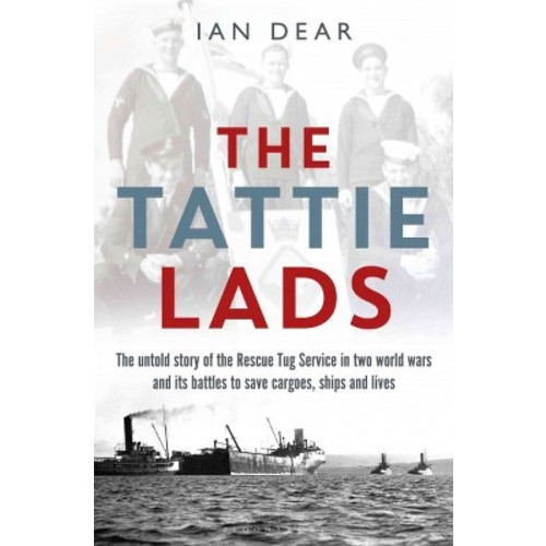 Tattie Lads : The Untold Story of the Rescue Tug Service in Both World Wars and Its Battles to Save