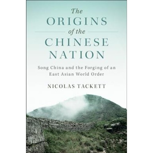 Origins of the Chinese Nation : Song China and the Forging of an East Asian World Order (Hardcover)