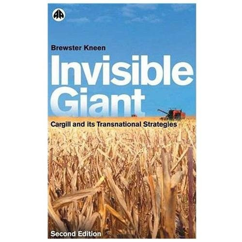 Invisible Giant : Cargill and Its Transnational Strategies (Paperback)