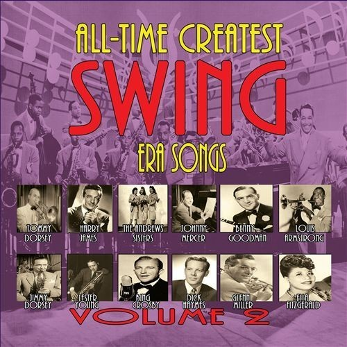 All-Time Greatest Swing Era Songs, Vol. 2 [CD]