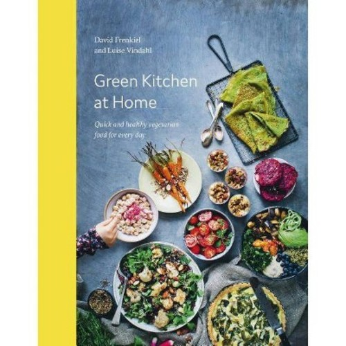 Green Kitchen at Home : Quick and Healthy Vegetarian Food for Every Day (Hardcover) (David Frenkiel &
