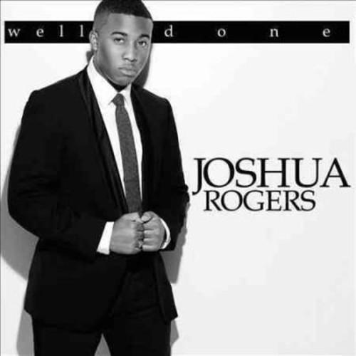 Joshua Rogers - Well Done