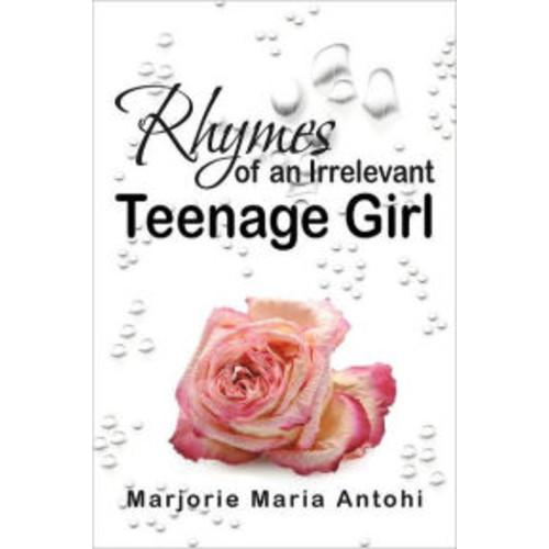 Rhymes of an Irrelevant Teenage Girl