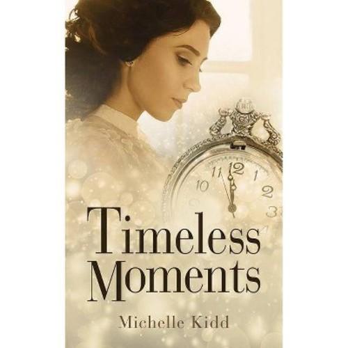 Timeless Moments (Unabridged) (CD/Spoken Word) (Michelle Kidd)