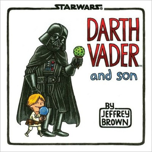 Darth Vader and Son (Hardcover) by Jeffrey Brown